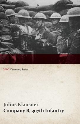 Company B, 307th Infantry (WWI Centenary Series)