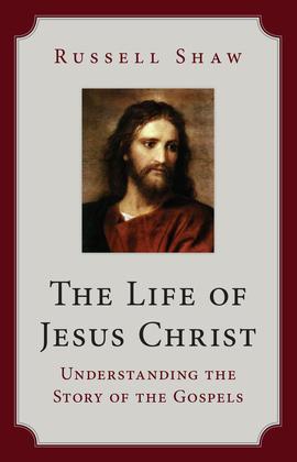 The Life of Jesus Christ