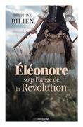 Éléonore, sous l'orage de la Révolution