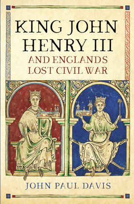 King John, Henry III and England's Lost Civil War