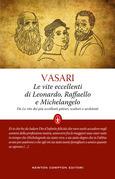 Le vite eccellenti di Leonardo, Raffaello e Michelangelo