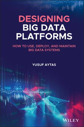Designing Big Data Platforms