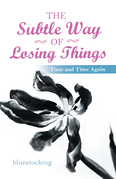 The Subtle Way of Losing Things