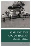 War and the Arc of Human Experience