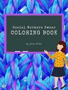 How Social Workers Swear Coloring Book for Adults (Printable Version)