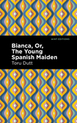 Bianca, Or, The Young Spanish Maiden