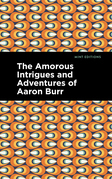The Amorous Intrigues and Adventures of Aaron Burr