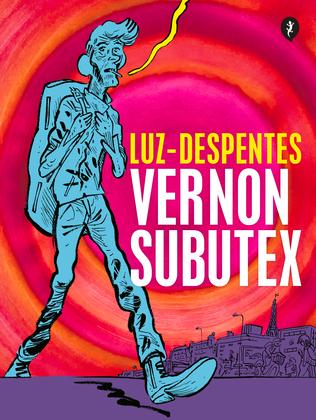 Vernon Subutex. Primera parte (Ed. gráfica)