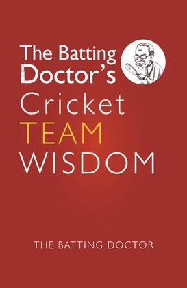 The Batting Doctors Cricket Team Wisdom