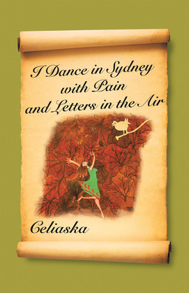 I Dance in Sydney with Pain and Letters in the Air