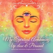 My Spiritual Awakening - up Close & Personal