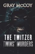 The Twitzer Twins' Murders