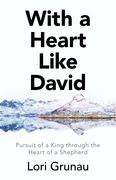 With a Heart Like David