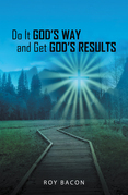 Do It God's Way and Get God's Results