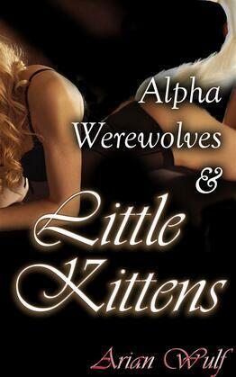 Alpha Werewolves & Little Kittens