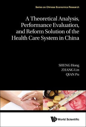 A Theoretical Analysis, Performance Evaluation, and Reform Solution of the Health Care System in China