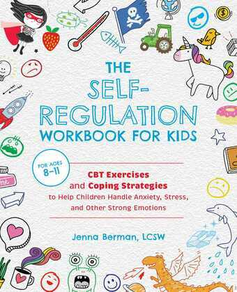 The Self-Regulation Workbook for Kids