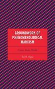 Groundwork of Phenomenological Marxism