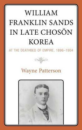 William Franklin Sands in Late Choson Korea