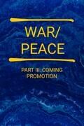 War/Peace - Part III