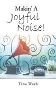 Makin' a Joyful Noise!