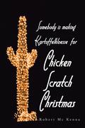 Somebody Is Making Kartoffelkloesse for Chicken Scratch Christmas
