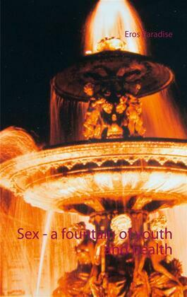 Sex - a fountain of youth and health