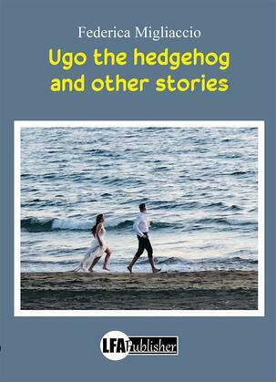 Ugo the Hedgehog and other Stories
