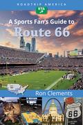 RoadTrip America A Sports Fan's Guide to Route 66