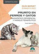 Guía Servet de Manejo Clínico. Prurito en perros y gatos: diagnóstico diferencial y manejo terapéutico.