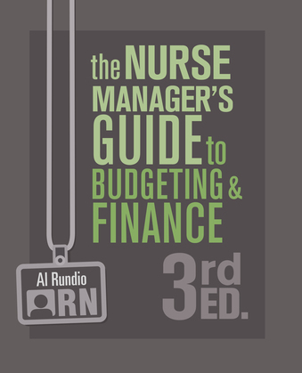 The Nurse Manager's Guide to Budgeting & Finance, Third Edition