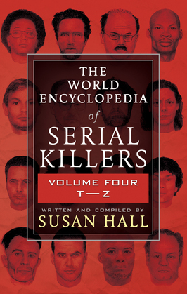 The World Encyclopedia of Serial Killers, Volume Four T–Z