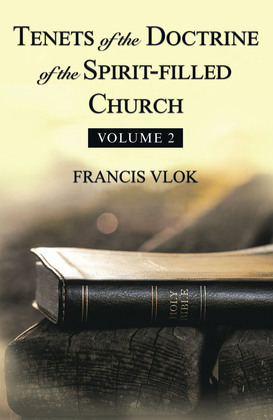 Tenets of the Doctrine of the Spirit-Filled Church
