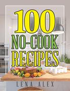 100 No-Cook Recipes