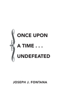Once Upon a Time . . . Undefeated