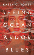 Seeing Ocean Ardor Blues