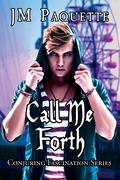 Call Me Forth
