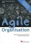 Agile Organisation – Methoden, Prozesse und Strukturen im digitalen VUCA-Zeitalter