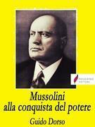 Mussolini alla conquista del potere