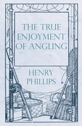 The True Enjoyment of Angling
