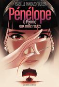 Héroïnes de la mythologie - Pénélope, la femme aux mille ruses