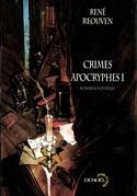 Crimes apocryphes - Romans et nouvelles