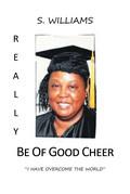 Really Be of Good Cheer