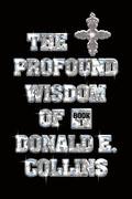 The Profound Wisdom of Donald E. Collins