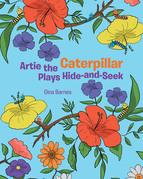 Artie the Caterpillar Plays Hide-and-Seek