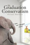 My Graduation to Conservatism