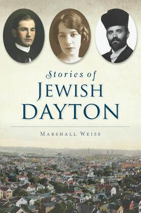 Stories of Jewish Dayton