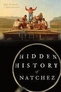 Hidden History of Natchez