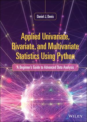 Applied Univariate, Bivariate, and Multivariate Statistics Using Python