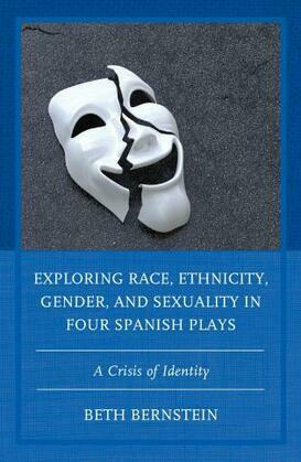 Exploring Race, Ethnicity, Gender, and Sexuality in Four Spanish Plays